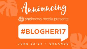 BlogHer June 2017 Conferences: 12 Events You Won't Want to Miss