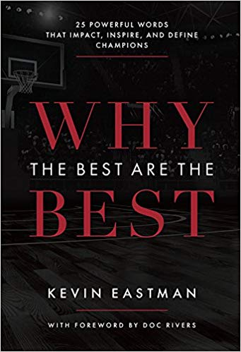 Why The Best Are The Best by Kevin Eastman