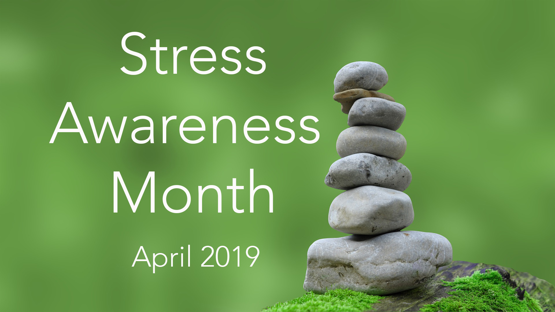 Stress Awareness Month April 2019